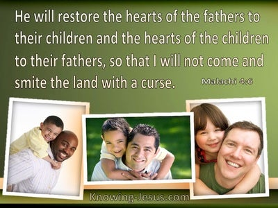 Malachi 4:6 He Will Restore The Hearts Of Father and Children (green)