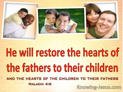 Malachi 4:6 He Will Restore The Hearts Of Father and Children (yellow)