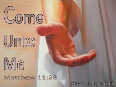 Matthew 11:28 Come Unto Me (utmost)10:08