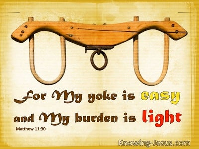 Matthew 11:30 My Yoke Is Easy And My Burden Is Light (yellow)