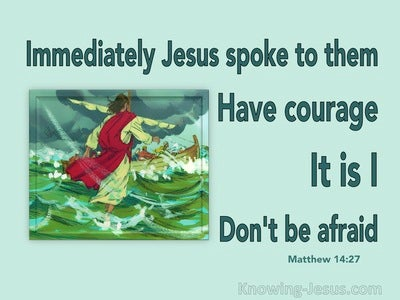 Matthew 14:27 Courage. It Is I. Fear Not (green)