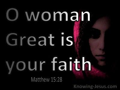 Matthew 15:28 Inspirational Images