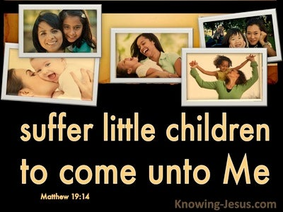 Matthew 19:14 Suffer Little Children To Come Unto Me (black)