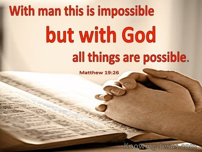Matthew 19:26 With Man This Is Impossible But WIth God All Things Are Possible (windows)07:16
