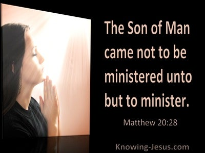 Matthew 20:28 The Son Of Man Came Not To Minister Unto But To Minister (utmost)02:23