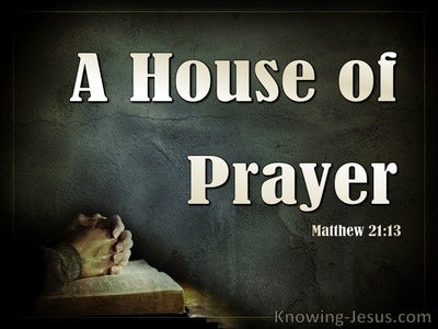 Matthew 21:13 My House Is A House Of Prayer (gray)