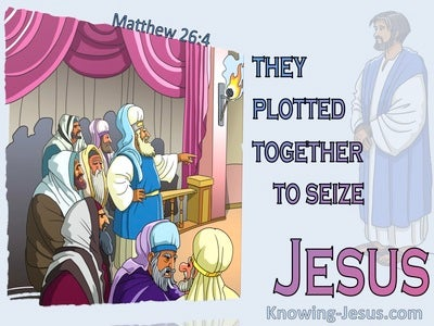 Matthew 26:4 They Plotted Together To Seize Jesus (pink)