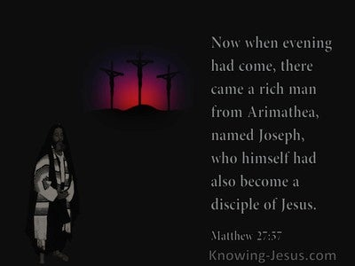 Matthew 27:57 A Rich Man From Arimathea Was A Disciple of Jesus (black)