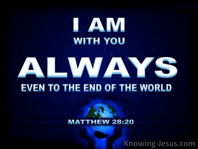 Matthew 28:20 I Am With You Always (white)