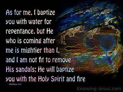 Matthew 3:11 He Will Baptise With The Holy Spirit And Fire (black)