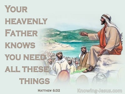 Matthew 6:32 Your Heavenly Father Knows You Need All These Things (beige)