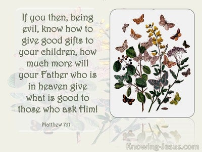 Matthew 7:11 How Much More Shall Your Father Which Is In Heaven Give Good Things (cream)