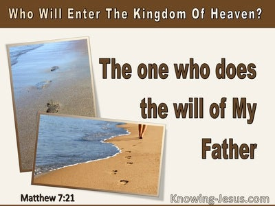 Matthew 7:21 Kingdom Of Heaven : He Who Does he Father's Will (brown)