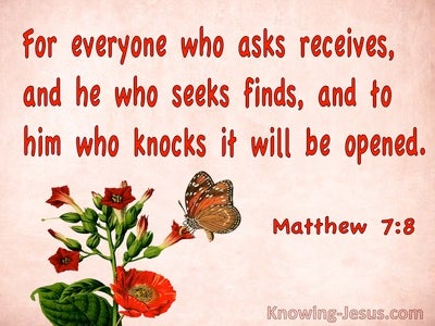 Matthew 7:8 Everyone Who Asks Receives He Who Seeks Finds To Him Who Knocks It Will Be Opened (red)