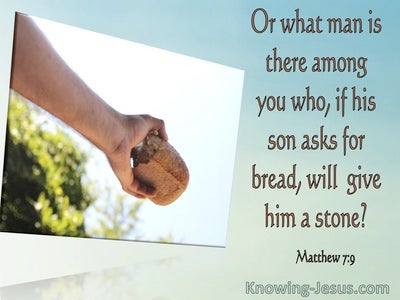 Matthew 7:9 What Man Will Give His Son A Stone For Bread (utmost)08:24
