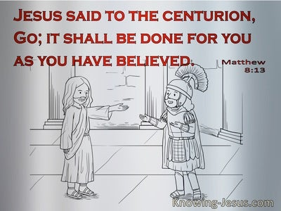 Matthew 8:13 It Shall Be Done As You Have Believed (red)