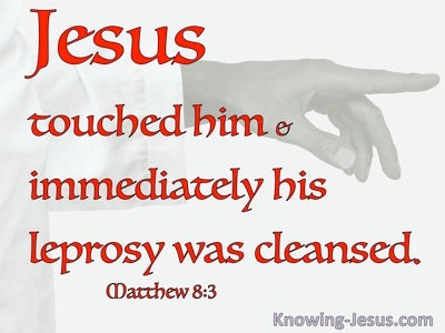 Matthew 8:3 Jesus Touched Him And He Was Healed (red)