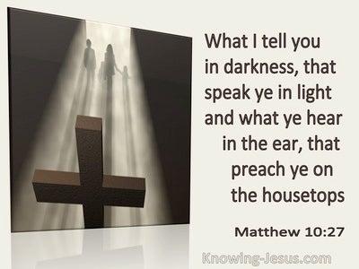 Matthew 10:27 What I Tell You In The Dark Speak In The Light (utmost)02:14