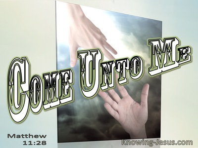 Matthew 11:29 Come Unto Me (utmost)08:19