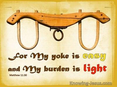 Matthew 11:30 My Yoke Is Easy And My Burden Is Light (yellow)