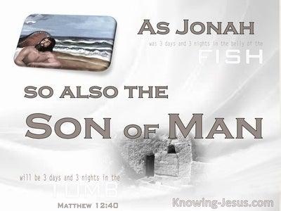 Matthew 12:40 As Jonah, So Also The Son Of Man (white)