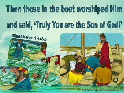 Matthew 14:33 Those In The Boat Worshipped Him (blue)