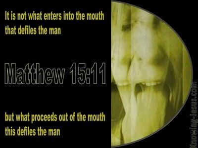 Matthew 15:11 What Defiles a Man (green)