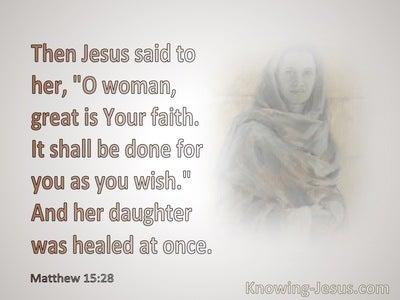 Matthew 15:28 Woman Great Is Your Faith (beige)