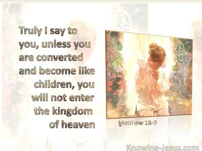 Matthew 18:3 Except Ye Be Converted, And Become As Little Children (beige)
