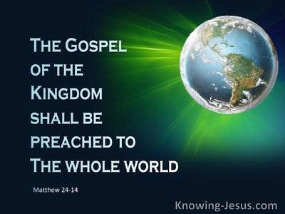 Matthew 24:14 Gospel Of The Kingdom Preached (aqua)