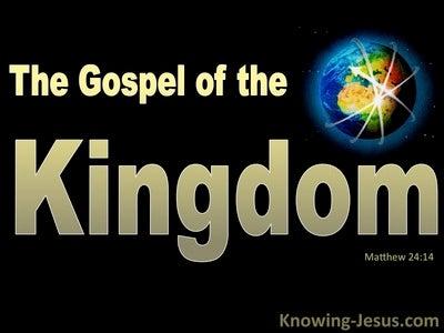 Matthew 24:14 The Gospel of the Kingdom (devotional)10-27 (gold)