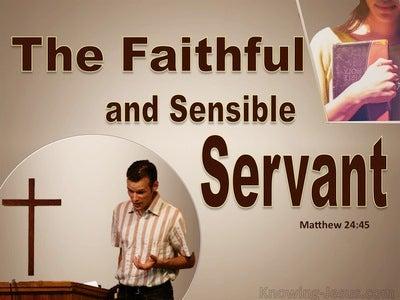 Matthew 24:45 Faithful And Sensible Servant (beige)