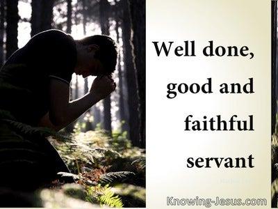 Matthew 25:23 Well Don Good And Faithful Slave (beige)