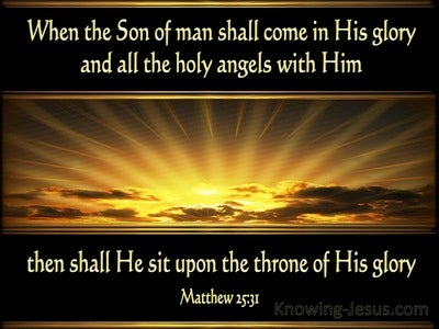 Matthew 25:31 When The Son of Man Shall Come In His Glory (black)