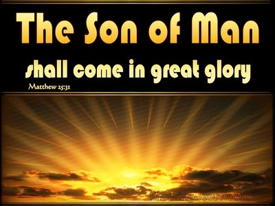 Matthew 25:31 When The Son of Man Shall Come In His Glory (gold)
