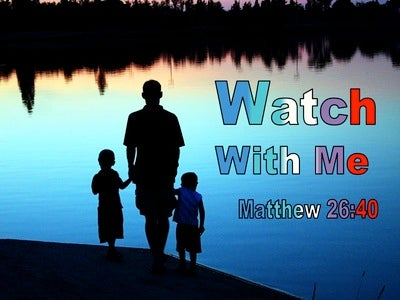 Matthew 26:40 Watch With Me (utmost)09:05