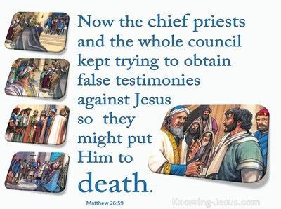 Matthew 26:59 Trying To Obtain False Testimonies (blue)