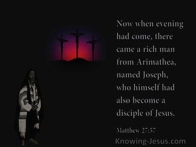 Matthew 27:57 A Rich Man From Arimathea Was A Disciple of Jesus (black)