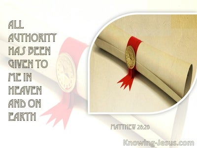 Matthew 28:18:20 All Power Is Given Unto Me In Heaven And In Earth (white)