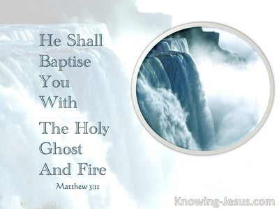 Matthew 3:11 He Shall Baptize You With The Holy Ghost And Fire (white)