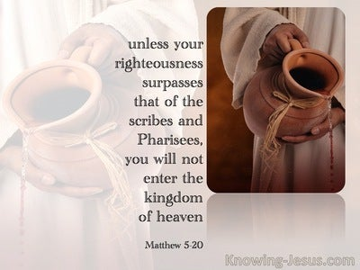 Matthew 5:20  Except Your Righteousness Exceeds That  Of The Scribes And Pharisees (white)