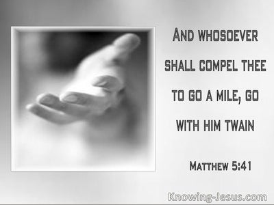 Matthew 5:41 Whosoever Shall Compel Thee To Go A Mile, Go With Him Twain (utmost)09:25