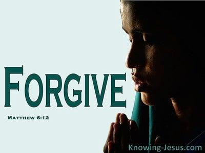 Matthew 6:12 Forgive Us Our Debts (sage)
