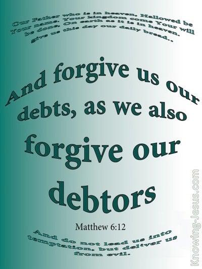Matthew 6:12 Forgive Us Our Debts (white)