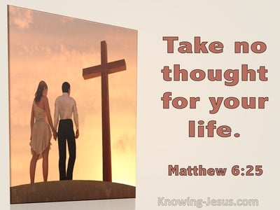 Matthew 6:25 Take No Thought For Your Life (utmost)01:27