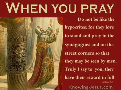 Matthew 6:5 When You Pray Do Not Be Like The Hypocritics (red)
