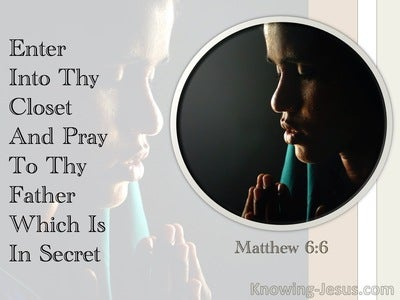 Matthew 6:6 Enter Into Thy Closet And Pray To Thy Father Which Is In Secret (gray)