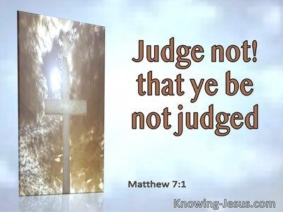Matthew 7:1 Judge Not They Ye Be Not Judged (utmost)06:17