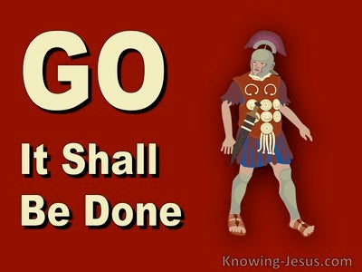 Matthew 8:13 Go It Be Done As You Believed (red)