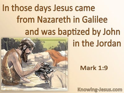 Mark 1:9 Jesus Was Baptises By John (beige)